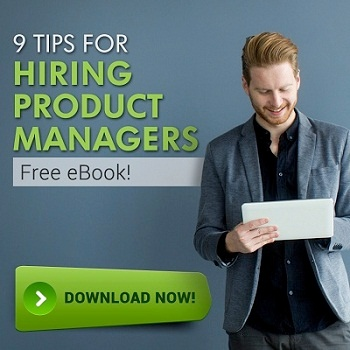 9 Tips for Hiring Product Managers